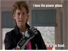 IMAGE(http://classicallytrained.net/wp-content/uploads/2014/02/powerglove.jpg)