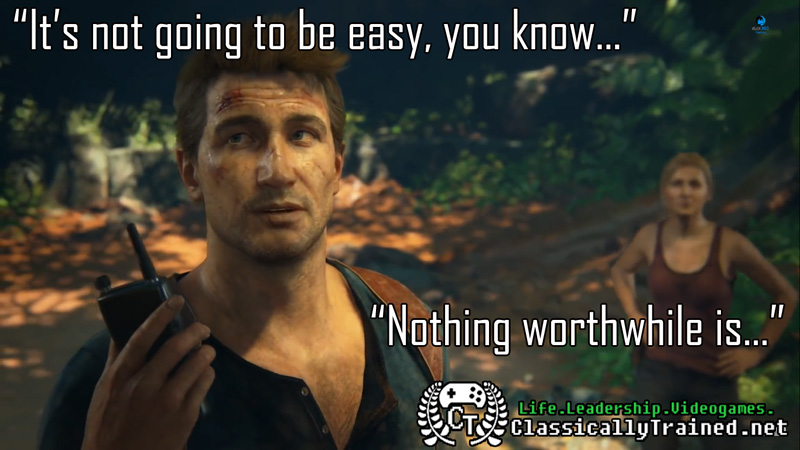 Video Game Quotes: Uncharted 4 On Success   ClassicallyTrained.net